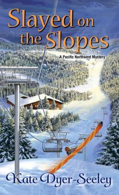 Slayed on the Slopes (A Pacific Northwest Mystery #2) Cover Image