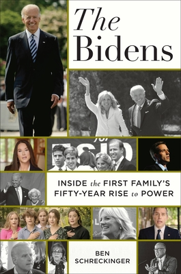 The Bidens: Inside the First Family's Fifty-Year Rise to Power Cover Image