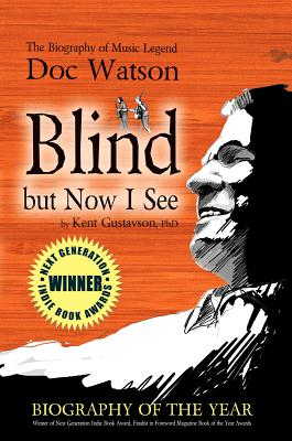 Blind But Now I See: The Biography of Music Legend Doc Watson Cover Image