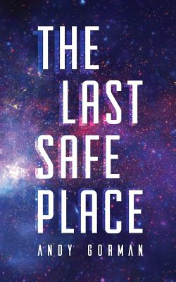 The Last Safe Place: A Near Future Sci-Fi Thriller Cover Image