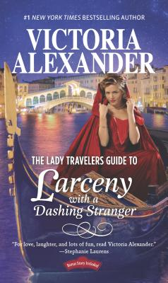 The Lady Travelers Guide to Larceny with a Dashing Stranger (Lady Travelers Society #2) Cover Image