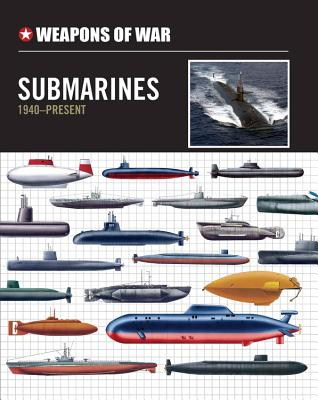 Weapons of War Submarines 1940-Present Cover Image