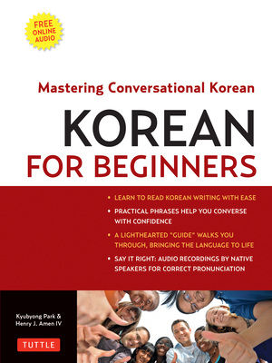 Korean for Beginners: Mastering Conversational Korean (Includes Free Online Audio) [With CDROM] Cover Image