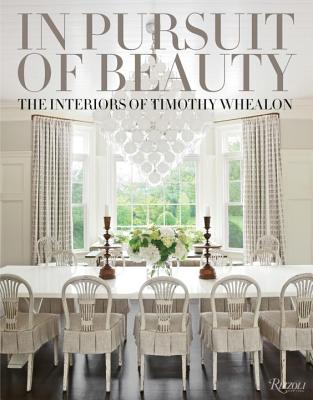 In Pursuit of Beauty: The Interiors of Timothy Whealon Cover Image