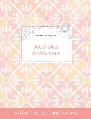 Adult Coloring Journal: Alcoholics Anonymous (Butterfly Illustrations, Pastel Elegance) Cover Image