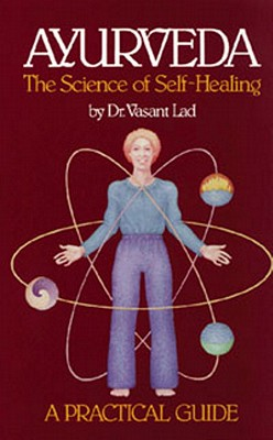Ayurveda: The Science of Self-Healing Cover Image