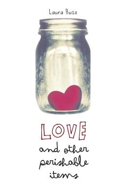 Love and Other Perishable Items Cover Image