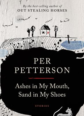 Ashes in My Mouth, Sand in My Shoes: Stories Cover Image