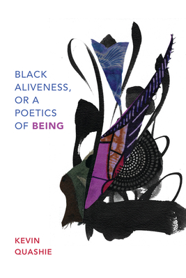Black Aliveness, or a Poetics of Being Cover Image