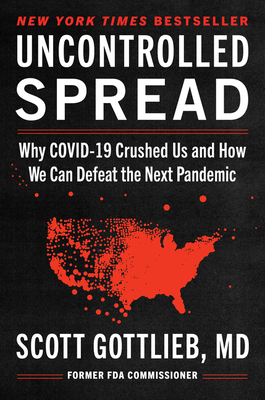 Uncontrolled Spread: Why COVID-19 Crushed Us and How We Can Defeat the Next Pandemic Cover Image