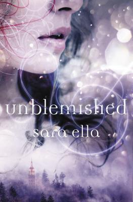 Unblemished (Unblemished Trilogy #1) Cover Image