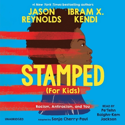 Stamped (for Kids) Lib/E: Racism, Antiracism, and You cover