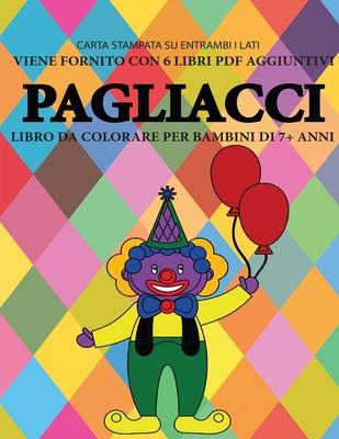 Libro da colorare per bambini di 7+ anni (Pagliacci): Questo libro contiene 40 pagine a colori senza stress progettate per ridurre la frustrazione e a Cover Image