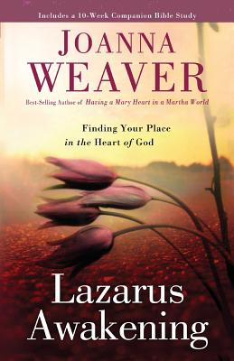 Lazarus Awakening: Finding Your Place in the Heart of God Cover Image