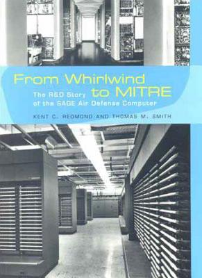 From Whirlwind to Mitre: The R&d Story of the Sage Air Defense Computer (History of Computing) Cover Image