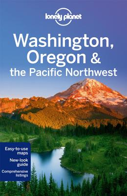 Lonely Planet Washington, Oregon & the Pacific Northwest [With Map] Cover Image