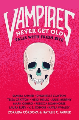 Vampires Never Get Old: Tales with Fresh Bite (Untold Legends #1)
