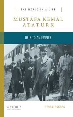 Mustafa Kemal Atatürk: Heir to an Empire Cover Image