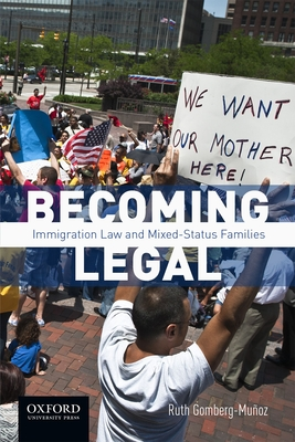 Becoming Legal: Immigration Law and Mixed-Status Families Cover Image