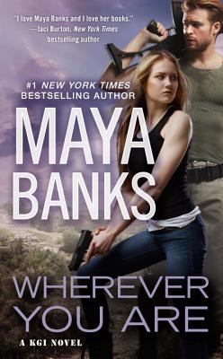 Wherever You Are (A KGI Novel #12) Cover Image