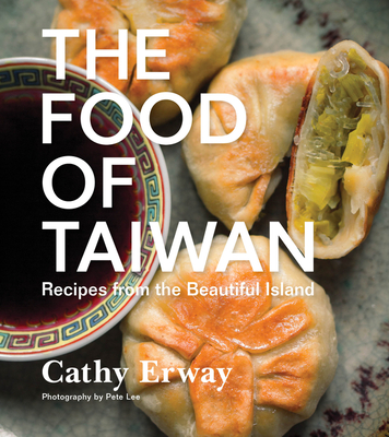 The Food of Taiwan: Recipes from the Beautiful Island Cover Image
