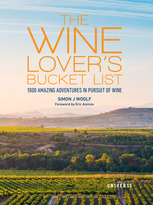 The Wine Lover's Bucket List: 1,000 Amazing Adventures in Pursuit of Wine Cover Image