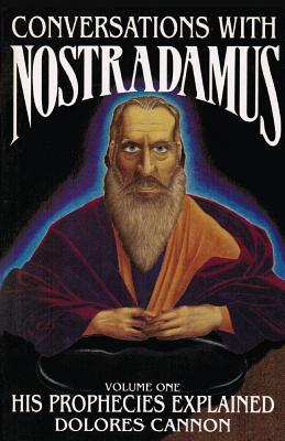 Conversations with Nostradamus: His Prophecies Explained Cover Image