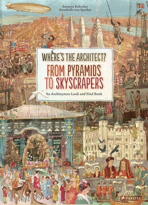Where's the Architect: From Pyramids to Skyscrapers. An Architecture Look and Find Book Cover Image