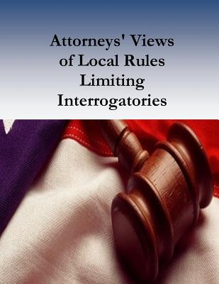 Attorneys' Views of Local Rules Limiting Interrogatories Cover Image