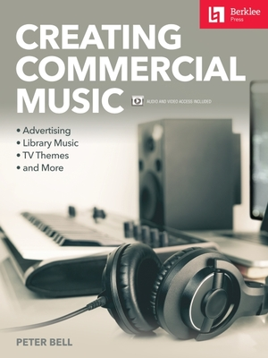 Creating Commercial Music: Advertising * Library Music * TV Themes * and More Cover Image