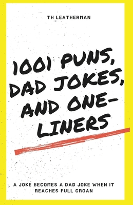 1001 Puns, Dad Jokes, and One-Liners cover