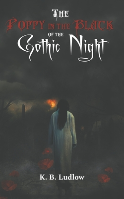 The Poppy in the Black of the Gothic Night Cover Image