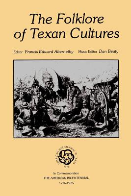 Cover for The  Folklore of Texan Cultures (Publications of the Texas Folklore Society)