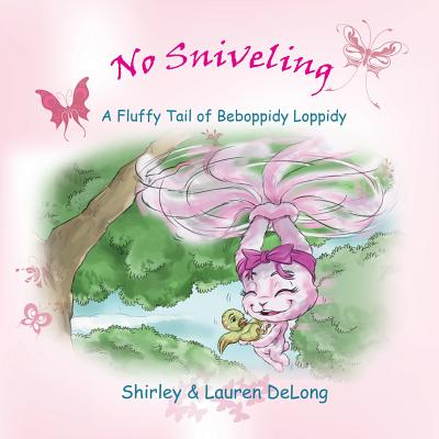 No Sniveling - A Fluffy Tail of Beboppidy Loppidy Cover Image