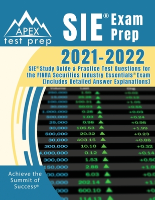 SIE Exam Prep 2021-2022: SIE Study Guide and Practice Test Questions for the FINRA Securities Industry Essentials Exam [Includes Detailed Answe Cover Image