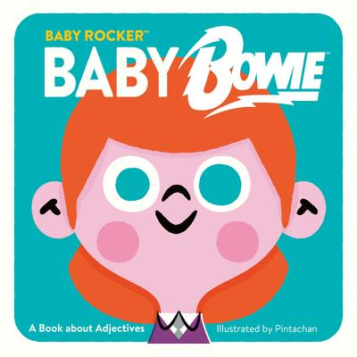 Baby Bowie: A Book about Adjectives (Baby Rocker) Cover Image