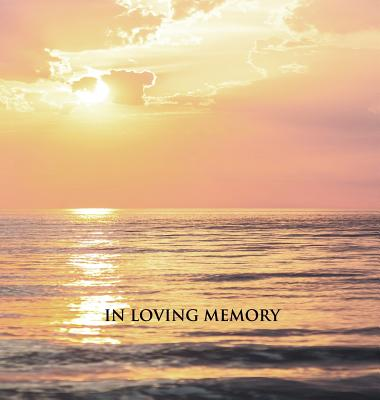 Funeral Guest Book, Memorial Guest Book, Condolence Book, Remembrance Book for Funerals or Wake, Memorial Service Guest Book: HARDCOVER Guestbook. Cover Image