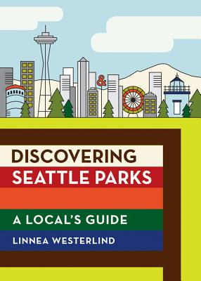Discovering Seattle Parks: A Local's Guide Cover Image