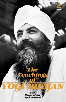 The Teachings of Yogi Bhajan: The Power of the Spoken Word Cover Image