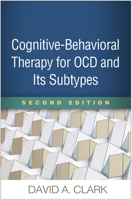 Cognitive-Behavioral Therapy for OCD and Its Subtypes, Second Edition Cover Image