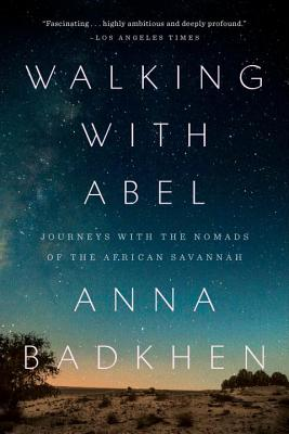 Walking with Abel: Journeys with the Nomads of the African Savannah Cover Image