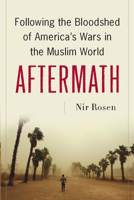 Aftermath: Following the Bloodshed of America's Wars in the Muslim World Cover Image