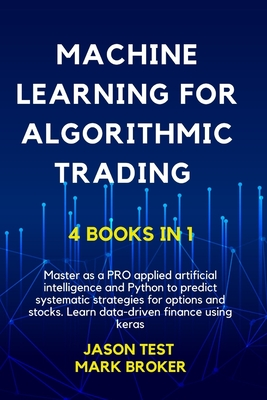 Machine Learning for Algorithmic Trading: Master as a PRO applied artificial intelligence and Python for predict systematic strategies for options and Cover Image