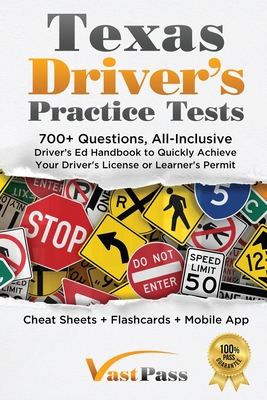 Texas Driver's Practice Tests: 700+ Questions, All-Inclusive Driver's Ed Handbook to Quickly achieve your Driver's License or Learner's Permit (Cheat Cover Image