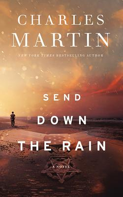 Send Down the Rain: New from the Author of the Mountain Between Us and the New York Times Bestseller Where the River Ends Cover Image