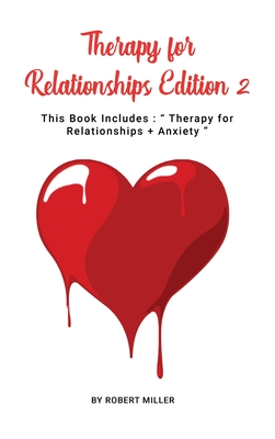 therapy for relationships Edition 2: This Book Includes: Therapy for Relationships + Anxiety Cover Image