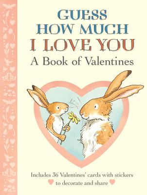 Guess How Much I Love You: A Book of Valentines Cover Image