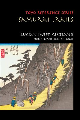 Samurai Trails: Wanderings on the Japanese High Road (Toyo Reference) Cover Image
