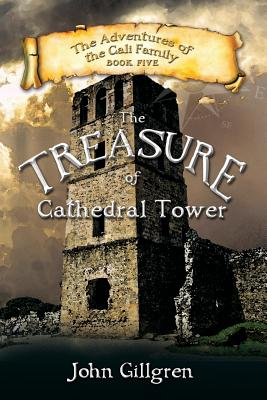 The Treasure of Cathedral Tower (Adventures of the Cali Family #5) Cover Image