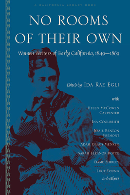 No Rooms of Their Own: Women Writers of Early California, 1849a 1869 Cover Image